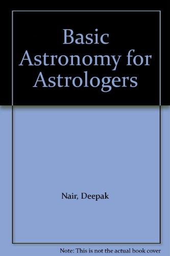 Basic Astronomy for Astrologers: Nair, Deepak