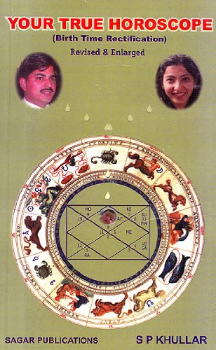Your True Horoscope Birth Time Rectification: S. P. Khullar