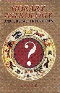 Horary Astrology & Cuspal Interlinks: S. P. Khullar