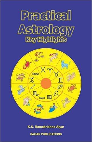 Practical Asrology (Key Highlights): K.S. Ramakrishna Aiyar