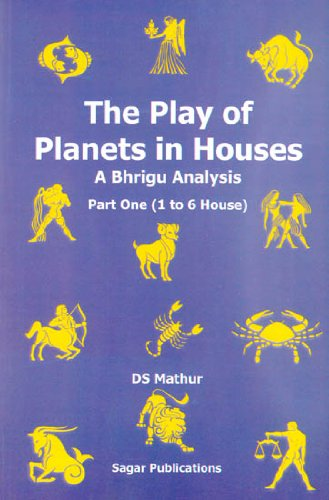 9788170821137: The Play of Planets in Houses - A Bhigru Analysis (Part One [1 to 6 Hourse])