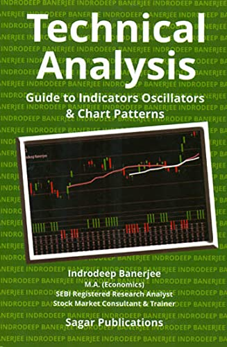 Technical Analysis Guide to Indicators Oscillators and: Indrodeep Banerjee