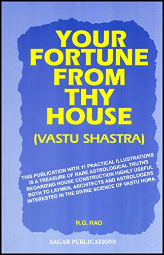 Your Fortune from Thy House (Vastu Sastra): R.G. Rao