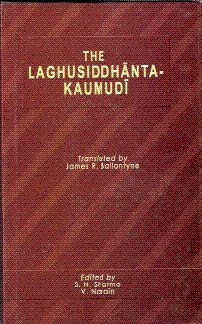The Laghusiddhantakaumudi : Text with English Translation: edited by S.N.