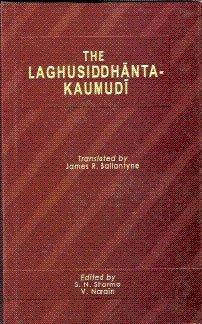 The Laghusiddhanta Kaumudi: Ballantyne James R.