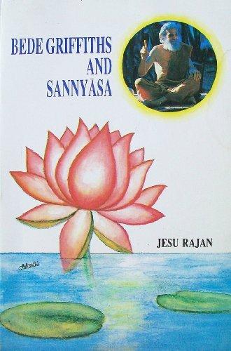Bede Griffiths and Sannyasa: Rajan, Jesu