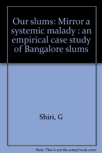 Our slums: Mirror a systemic malady : Shiri, G