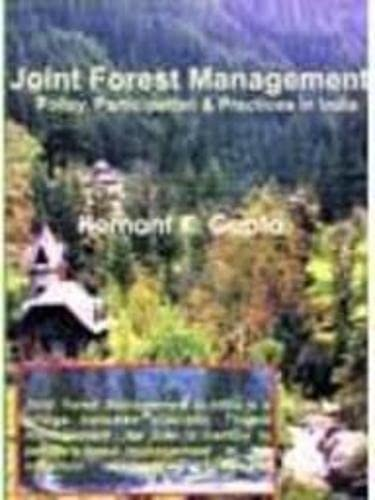 Joint Forest Management : Policy, Participation and: Hemant Kumar Gupta