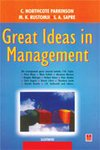 Great Ideas in Management: C N Parkinson, M K Rustomji and S.A. Sapre