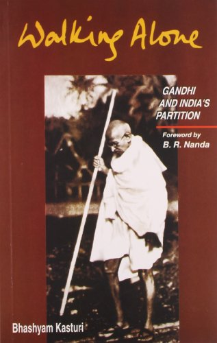 9788170944454: Walking Alone: Gandhi and India's Partition