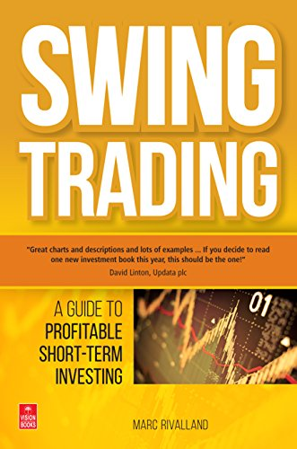 Swing Trading: A Guide to Profitable Short-Term Investing: Marc Rivalland