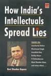 How India's Intellectuals Spread Lies: Kapoor, Ravi Shanker