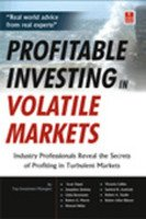 9788170947714: Profitable Investing in Volatile Markets: Industry Professionals Reveal the Secrets of Profiting in Turbulent Markets
