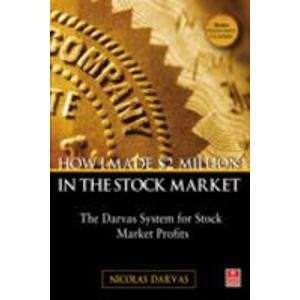 How I Made $2 Million in the Stock Market: The Darvas System for Stock Market Profits: Darvas, ...