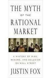 9788170947813: Myth of the Rational Market: History of Risk, Reward, and Delusion on Wall Street