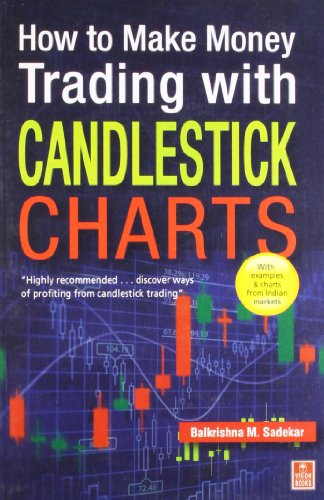How to Make Money Trading with Candlestick Charts : With Examples and Charts from Indian Markets: ...
