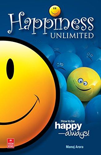 Happiness Unlimited: Arora Manoj