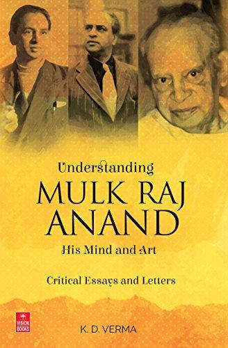 Understanding Mulk Raj Anand : His Mind: K.D. Verma