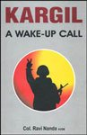 Kargil- A Wake-Up Call: Ravi Nanda; Col.