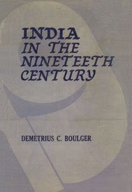 India in The Nineteenth Century: Demetrius C. Boulger