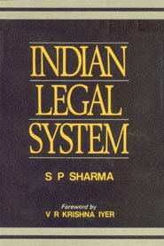 Indian Legal System: Sharma S.P.
