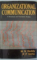 Organizational Communication: A Structural and Functional Analysis: M.N. Reddy, B.P.