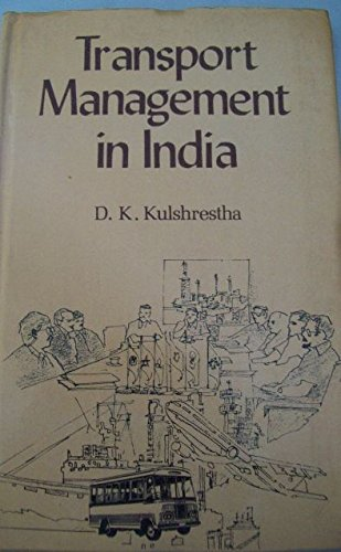 Transport Management in India in Special Reference: Kulshrestha D.K.