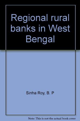 Regional Rural Banks in West Bengal: B.P. Sinha Roy