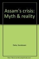 9788170994732: Assam's crisis: Myth & reality