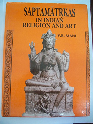 Saptamatrkas in Indian Religion and Art