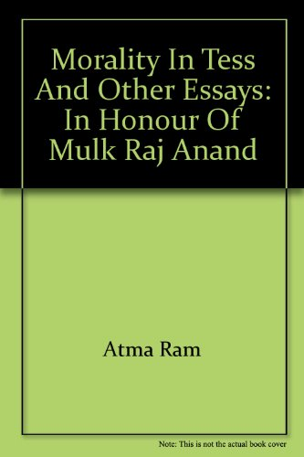 Morality in Tess and Other Essays: Atma Ram