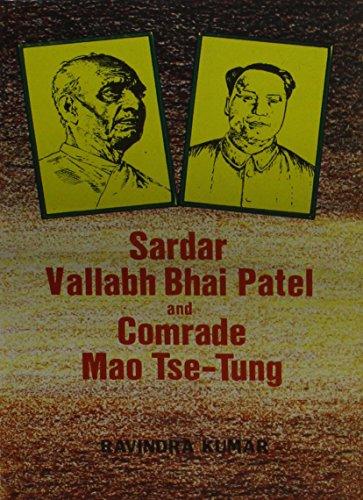 Sardar Vallabhbhai Patel and Comrade Mao Tse-Tung: Kumar Ravindra