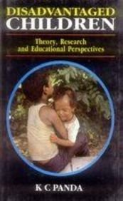 Disadvantaged Children : Theory Research and Educational: Panda K.C.