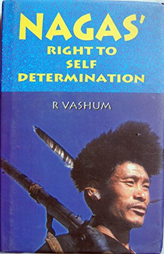 Naga?s Right To Self Determination : An: Reisang Vashum