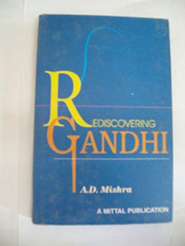 Rediscovering Gandhi: Anil Dutta Mishra