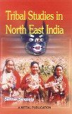Tribal Studies in North East India: Sarthak Sengupta