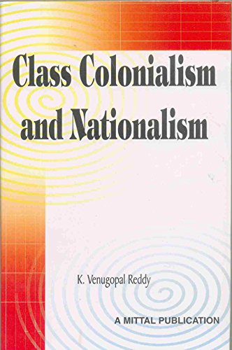 Class, Colonialism and Nationalism: K. Venugopal Reddy