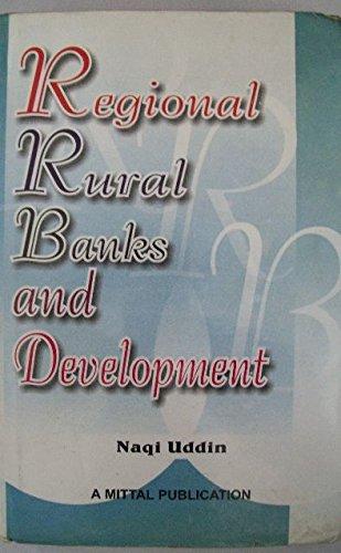 Regional Rural Banks and Development: Naqi Uddin