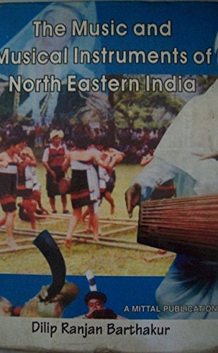 9788170998815: The Music and Musical Instruments of North Eastern India