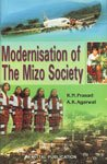 Modernisation of The Mizo Society: Imperatives and: Ram Narayan Prasad