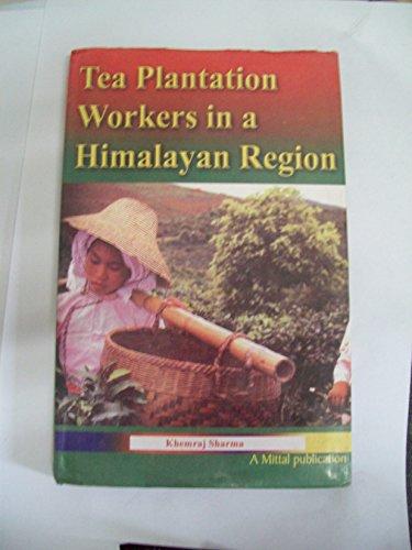 Tea Plantation Workers in a Himalayan Region: Sharma Khemraj