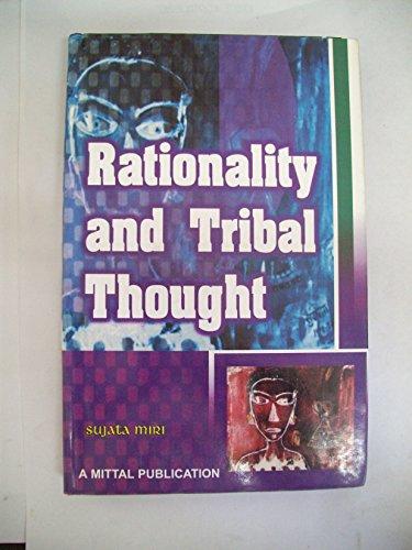 Rationality and Tribal Thought: Sujata Miri