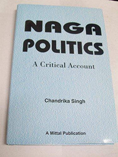 9788170999201: Naga Politics, A Critical Account