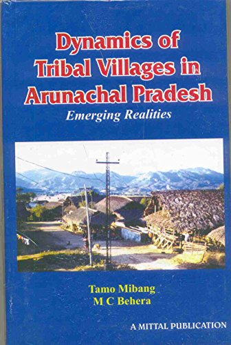 Dynamics of Tribal Villages in Arunachal Pradesh: Tamo Mibang, Maguni