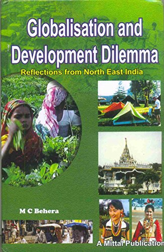 Globalisation and Development Dilemma: Reflections From Northeast: Maguni Charan Behera