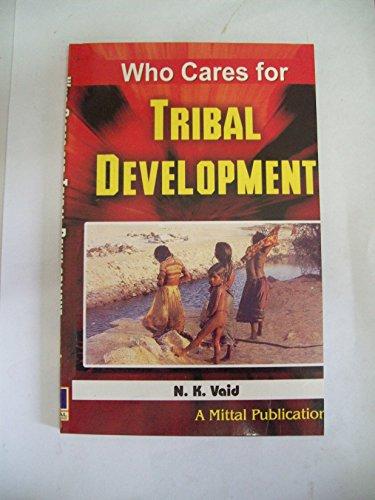 Who Cares for Tribal Development: Naresh Kumar Vaid