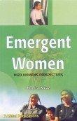 Emergent Women: Mizo Women?s Perspectives: Bonita Aleaz