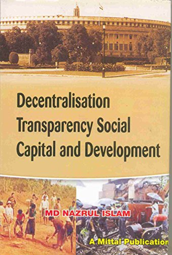 Decentralisation Transparency Social Capital and Development: MD Nazrul Islam