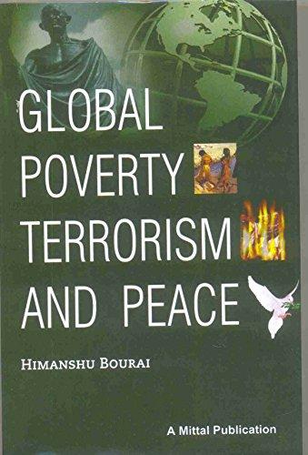 Global Poverty Terrorism and Peace : Gandhian: Himanshu Bourai