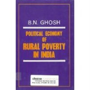 Political Economy of Rural Poverty in India: Ghosh B.N.